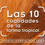 Las 10 cualidades de la tarima tropical que no tiene el pino