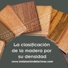 La clasificación de la madera por su densidad
